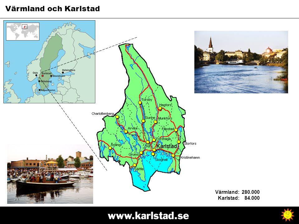Värmland och Karlstad Värmland:Karlstad: 280.000 84.000