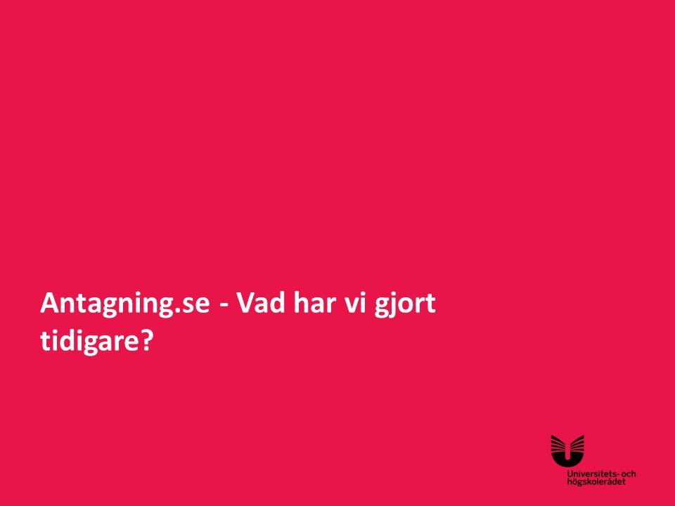 Antagning.se - Vad har vi gjort tidigare