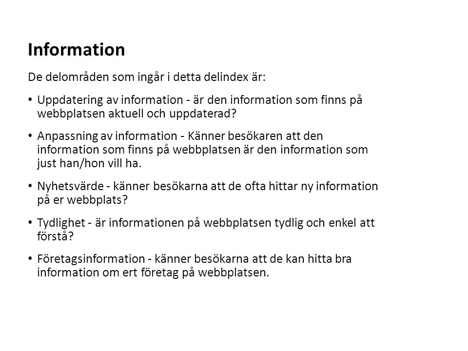 Information De delområden som ingår i detta delindex är: