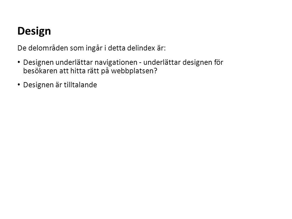 Design De delområden som ingår i detta delindex är: