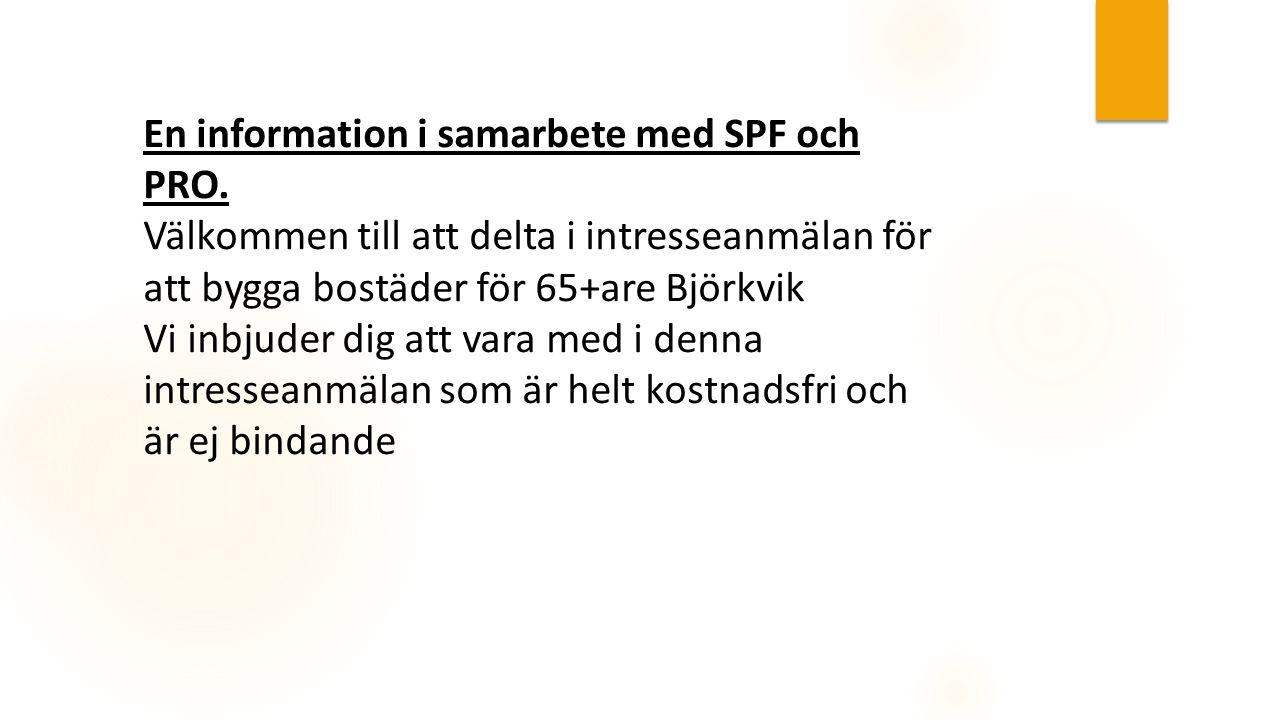 En information i samarbete med SPF och PRO.