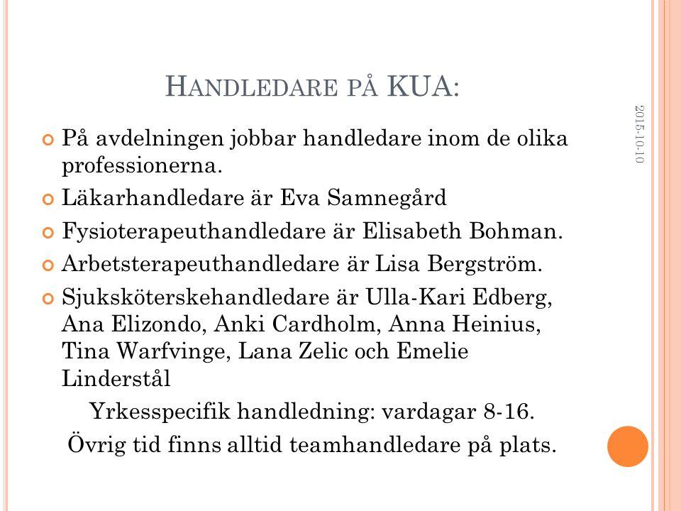 Handledare på KUA: 2017-04-23. På avdelningen jobbar handledare inom de olika professionerna. Läkarhandledare är Eva Samnegård.