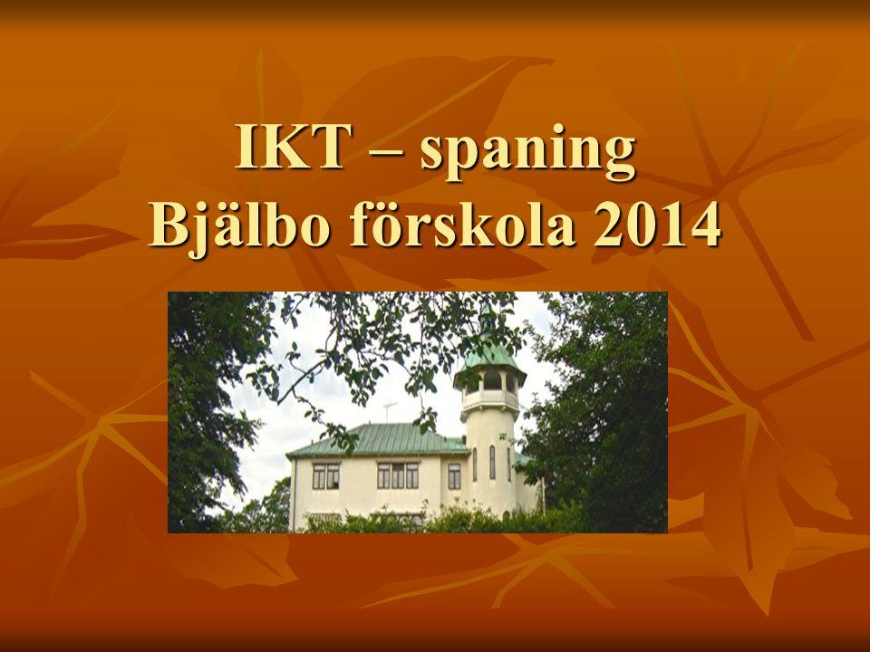 IKT – spaning Bjälbo förskola 2014