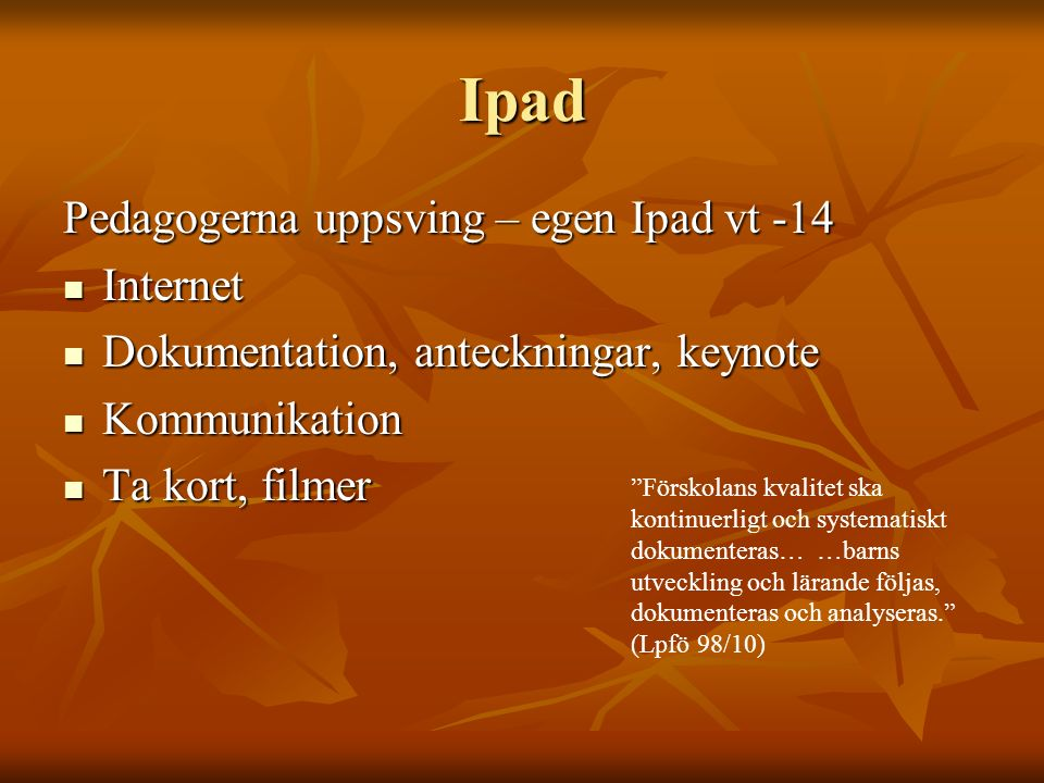 Ipad Pedagogerna uppsving – egen Ipad vt -14 Internet