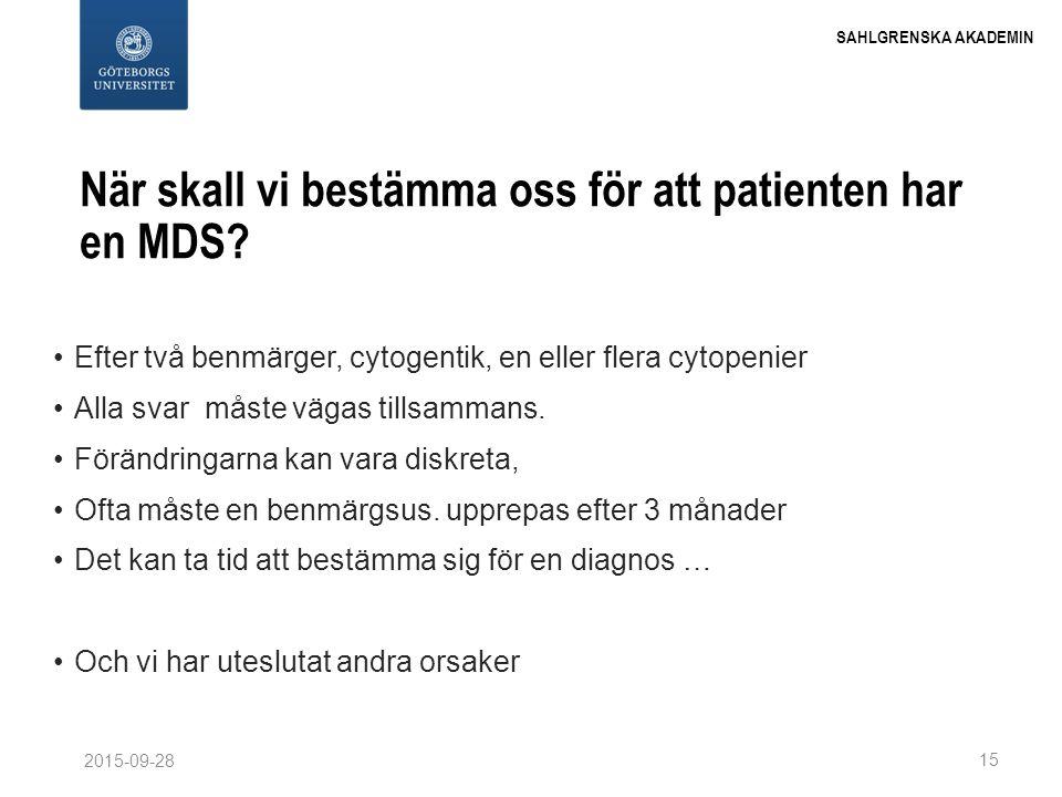 När skall vi bestämma oss för att patienten har en MDS