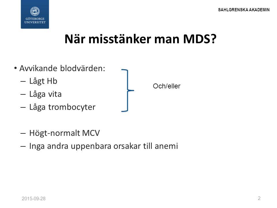 När misstänker man MDS Avvikande blodvärden: Lågt Hb Låga vita