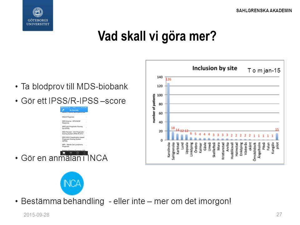 Vad skall vi göra mer Ta blodprov till MDS-biobank