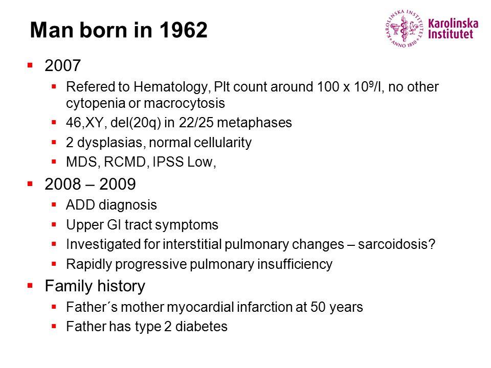 Man born in 1962 2007 2008 – 2009 Family history