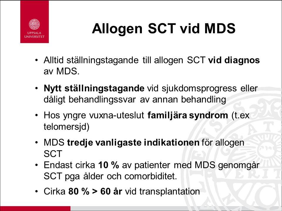Allogen SCT vid MDS Alltid ställningstagande till allogen SCT vid diagnos av MDS.