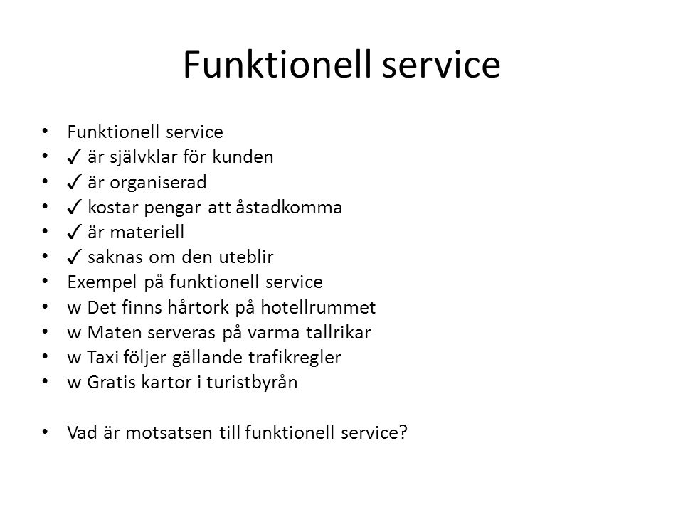 Funktionell service Funktionell service ✓ är självklar för kunden