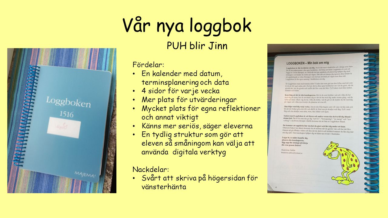 Vår nya loggbok PUH blir Jinn Fördelar: