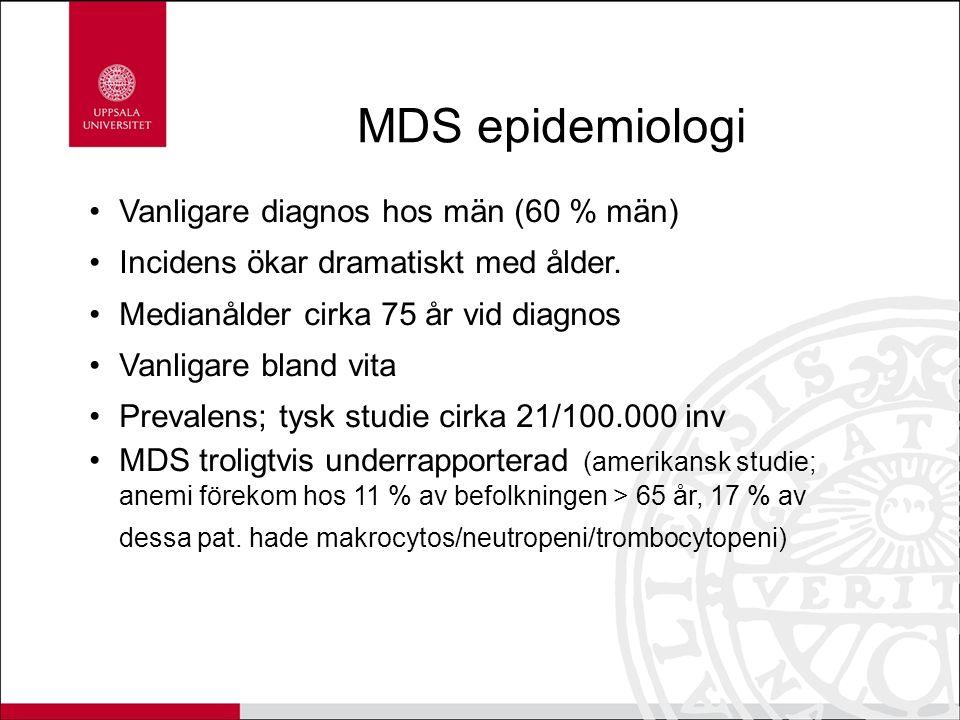 MDS epidemiologi Vanligare diagnos hos män (60 % män)