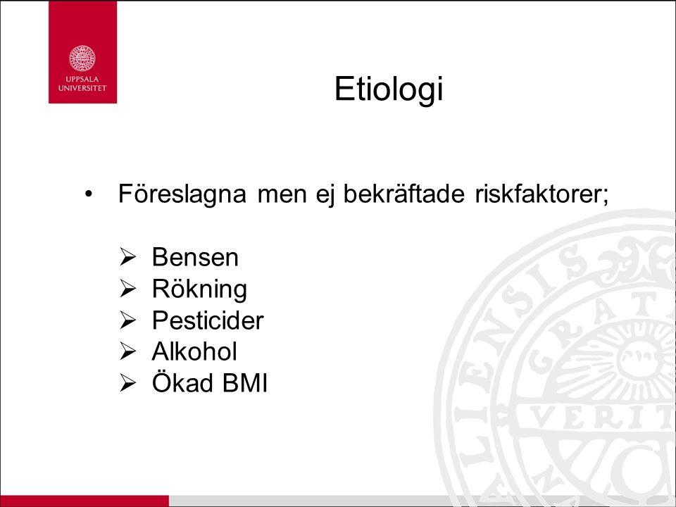 Etiologi Föreslagna men ej bekräftade riskfaktorer; Bensen Rökning