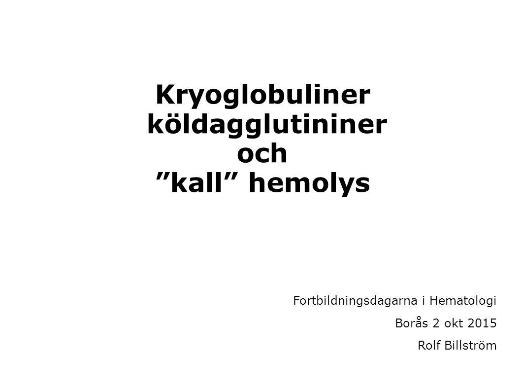 Kryoglobuliner köldagglutininer och kall hemolys