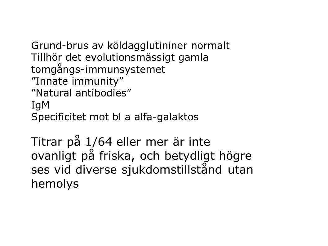 Grund-brus av köldagglutininer normalt