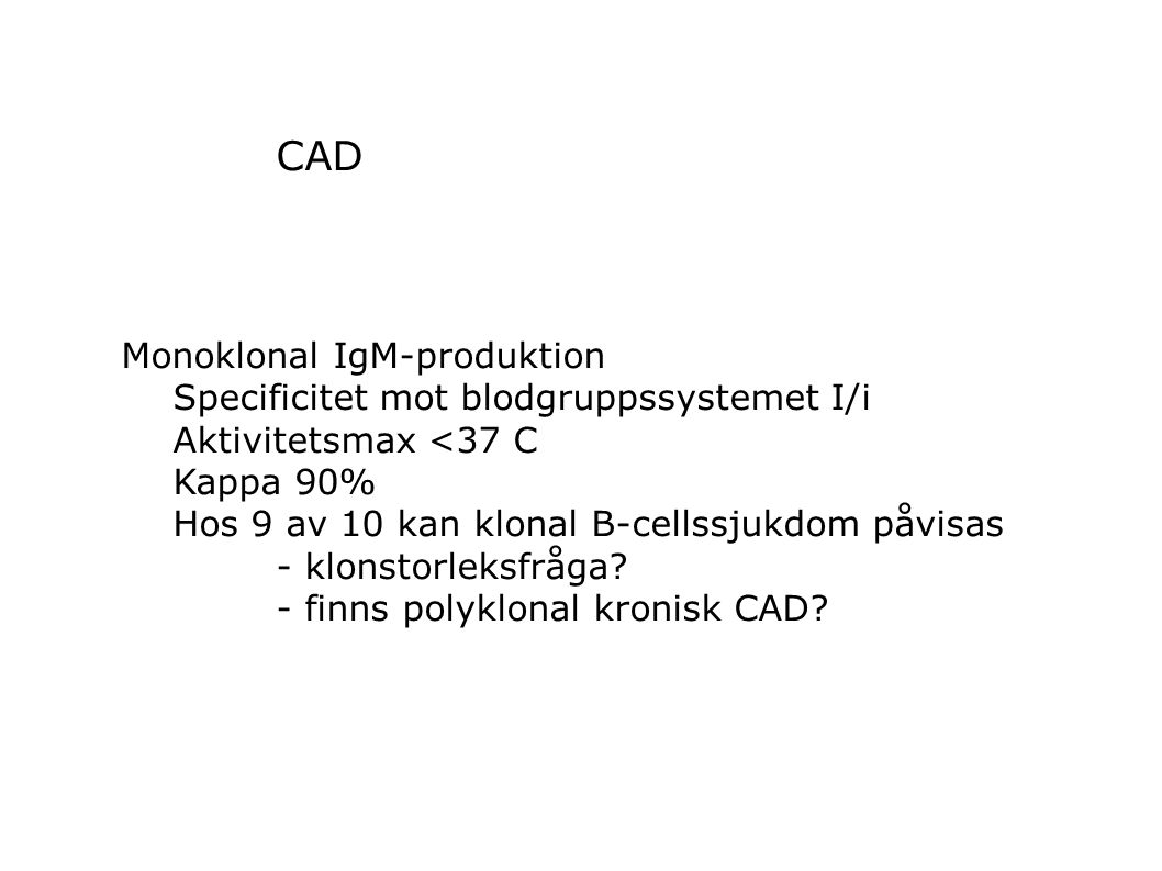 CAD Monoklonal IgM-produktion Specificitet mot blodgruppssystemet I/i