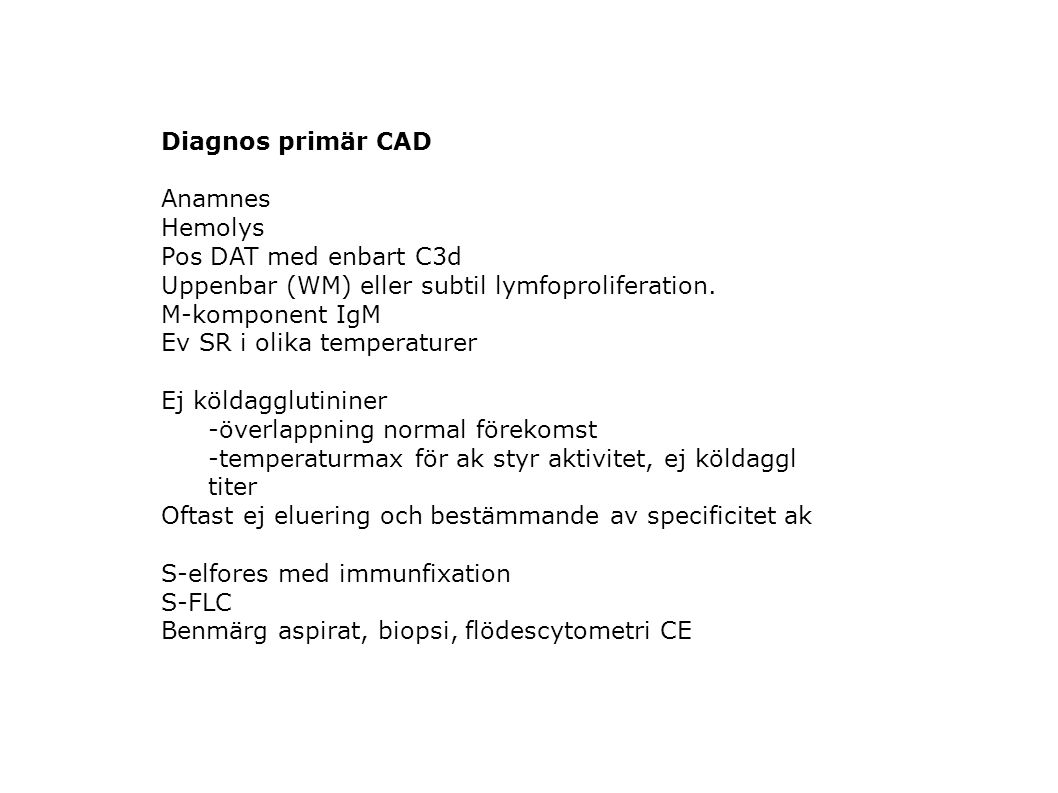 Uppenbar (WM) eller subtil lymfoproliferation. M-komponent IgM