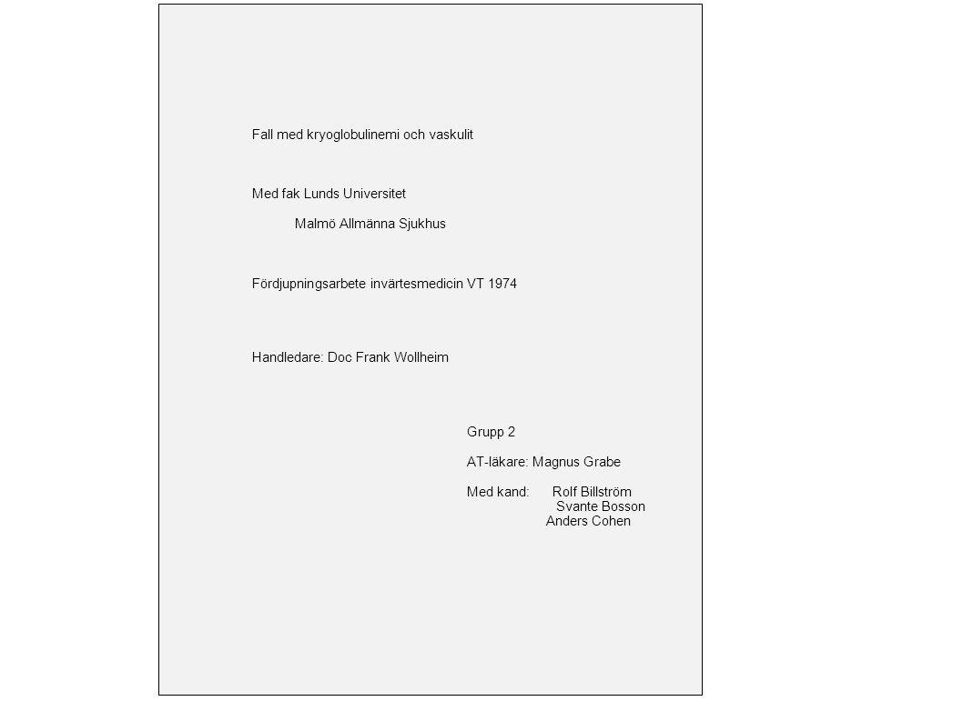 9 9 9 9 Fall med kryoglobulinemi och vaskulit