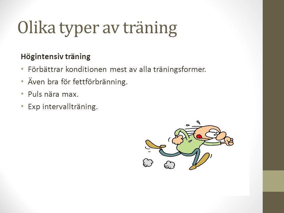 Olika typer av träning Högintensiv träning