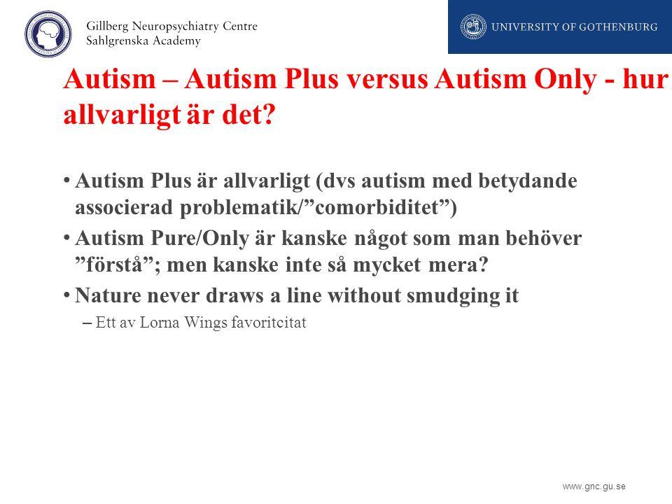 Autism – Autism Plus versus Autism Only - hur allvarligt är det