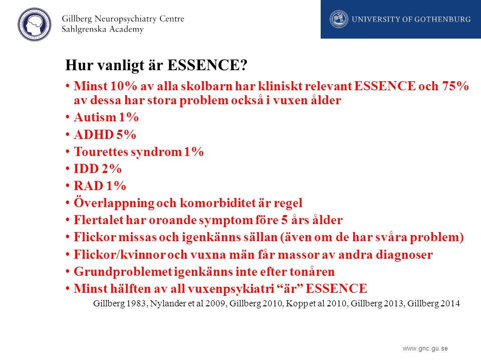 Hur vanligt är ESSENCE Minst 10% av alla skolbarn har kliniskt relevant ESSENCE och 75% av dessa har stora problem också i vuxen ålder.
