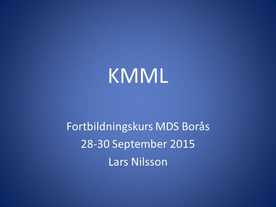 Fortbildningskurs MDS Borås 28-30 September 2015 Lars Nilsson