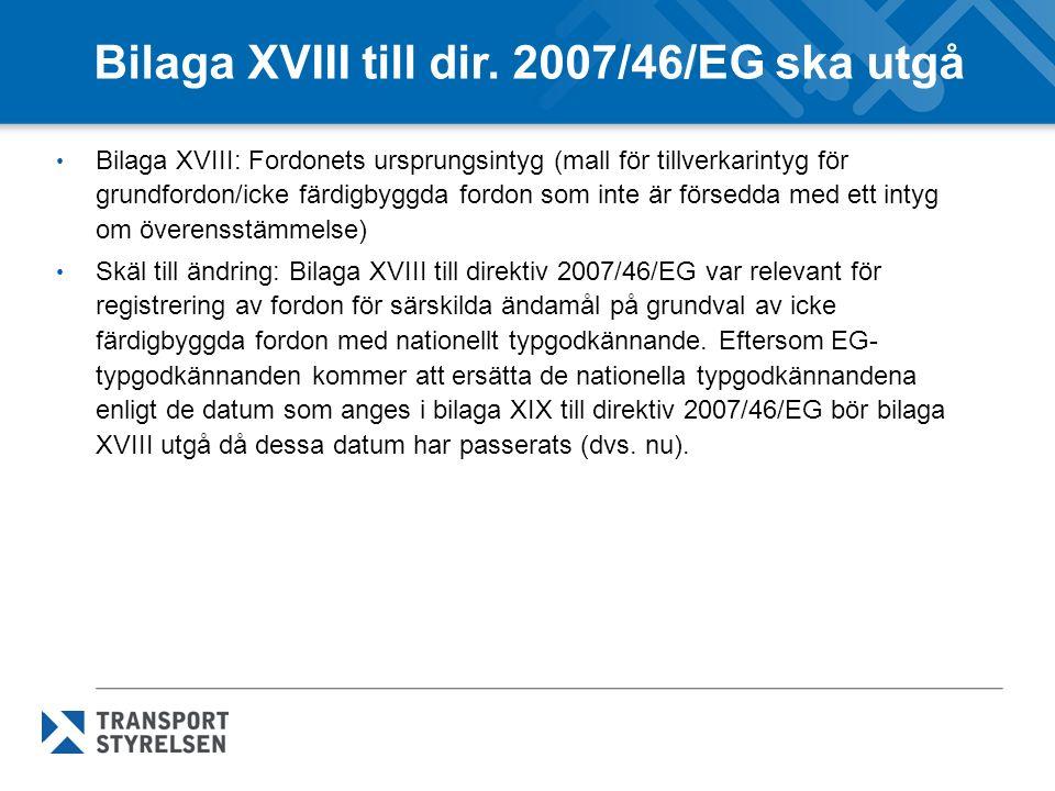Bilaga XVIII till dir. 2007/46/EG ska utgå
