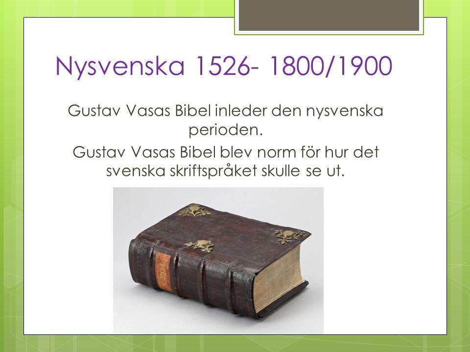 Nysvenska 1526- 1800/1900