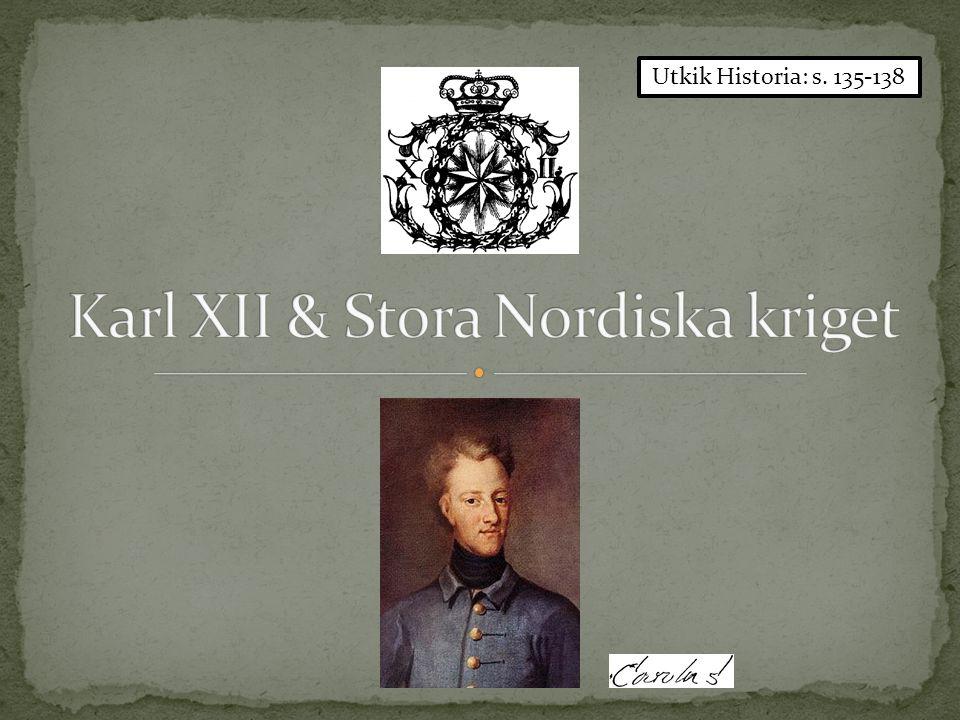 Karl XII & Stora Nordiska kriget