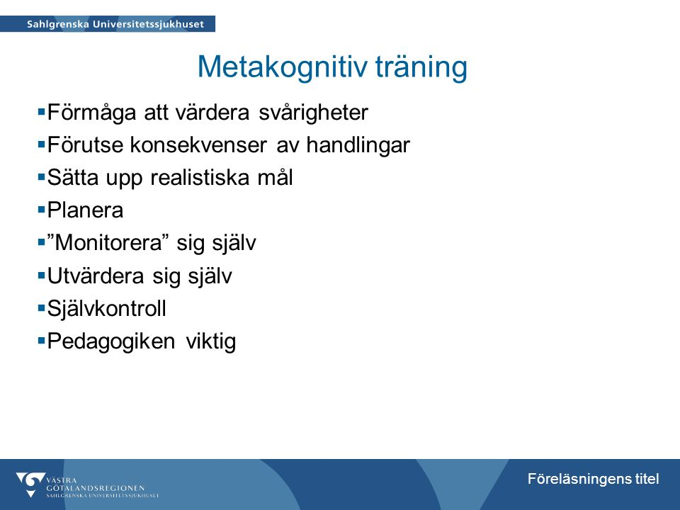 Metakognitiv träning Förmåga att värdera svårigheter