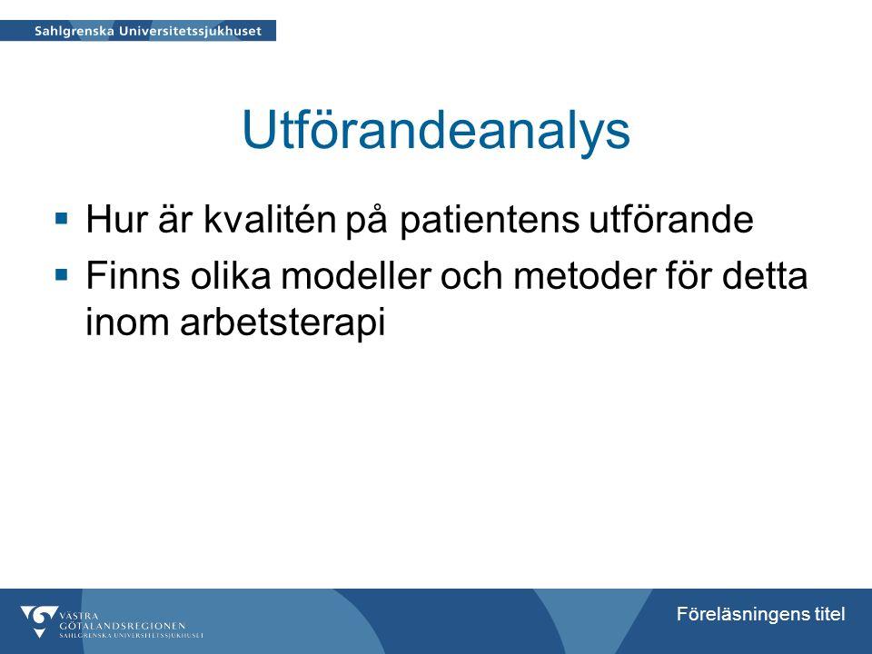 Utförandeanalys Hur är kvalitén på patientens utförande