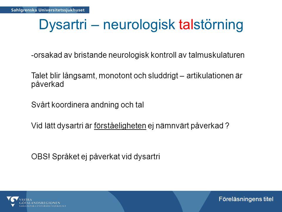 Dysartri – neurologisk talstörning
