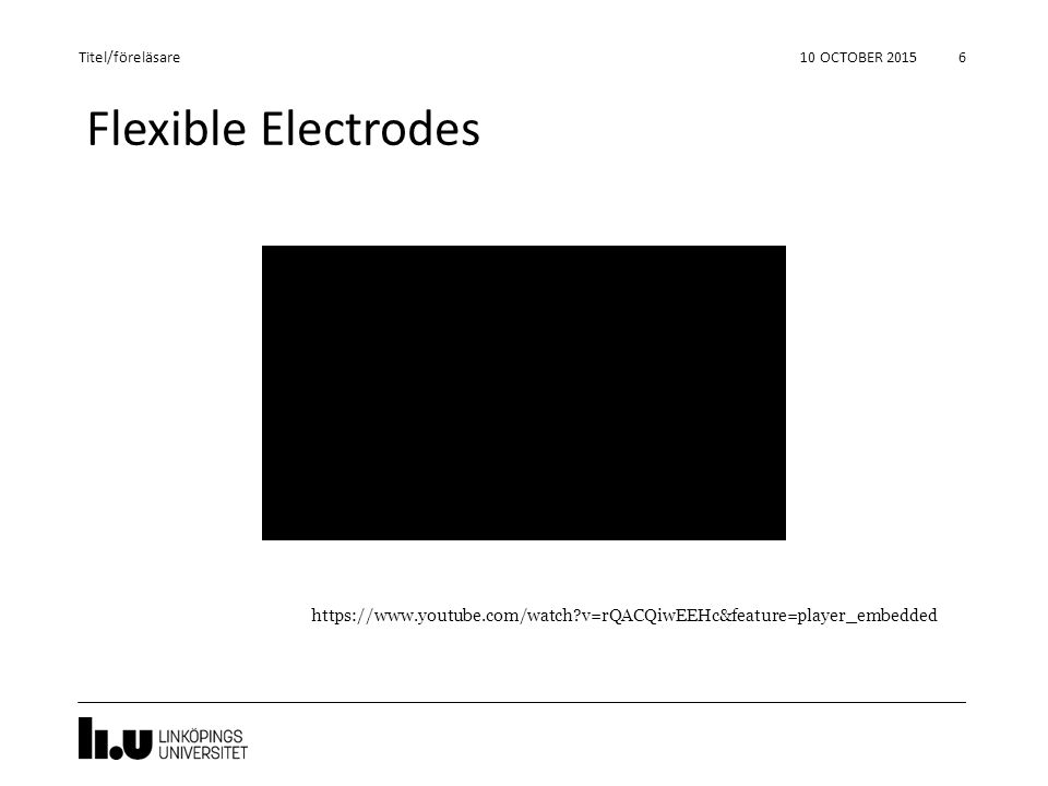 Titel/föreläsare 24 April 2017. Flexible Electrodes.