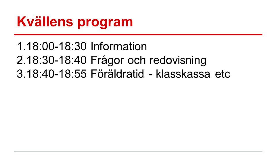 Kvällens program 1.18:00-18:30 Information