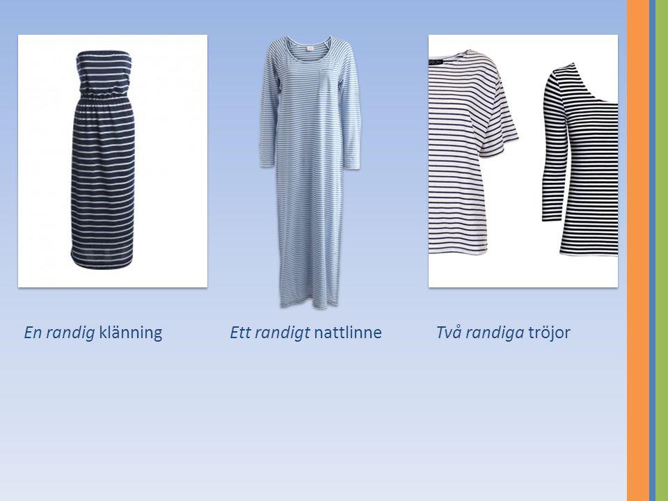 En randig klänning Ett randigt nattlinne Två randiga tröjor
