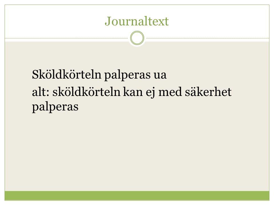 Journaltext Sköldkörteln palperas ua