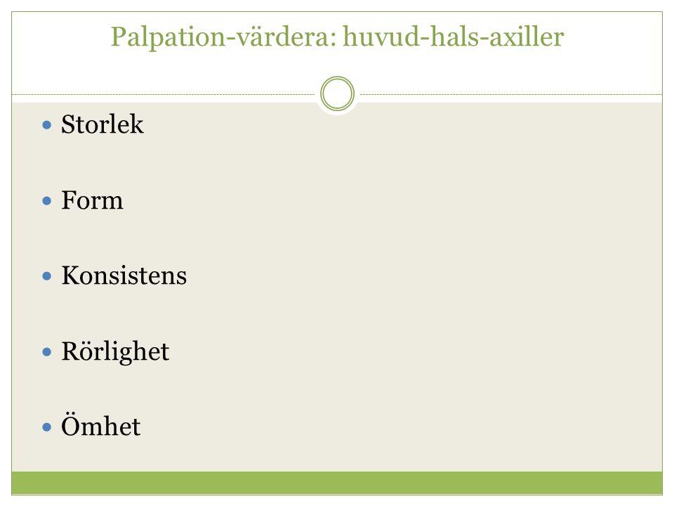 Palpation-värdera: huvud-hals-axiller