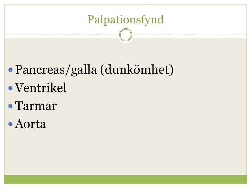 Pancreas/galla (dunkömhet) Ventrikel Tarmar Aorta