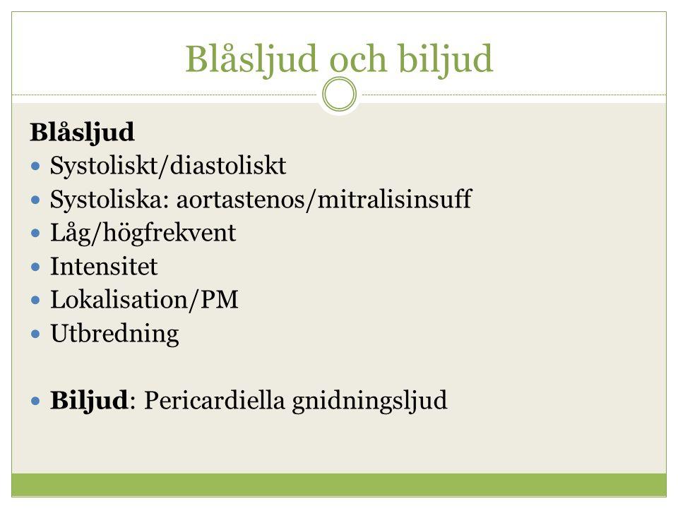 Blåsljud och biljud Blåsljud Systoliskt/diastoliskt