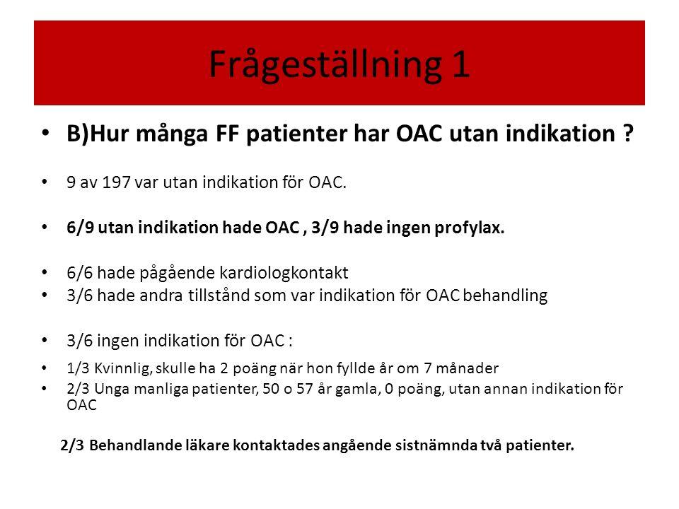 Frågeställning 1 B)Hur många FF patienter har OAC utan indikation