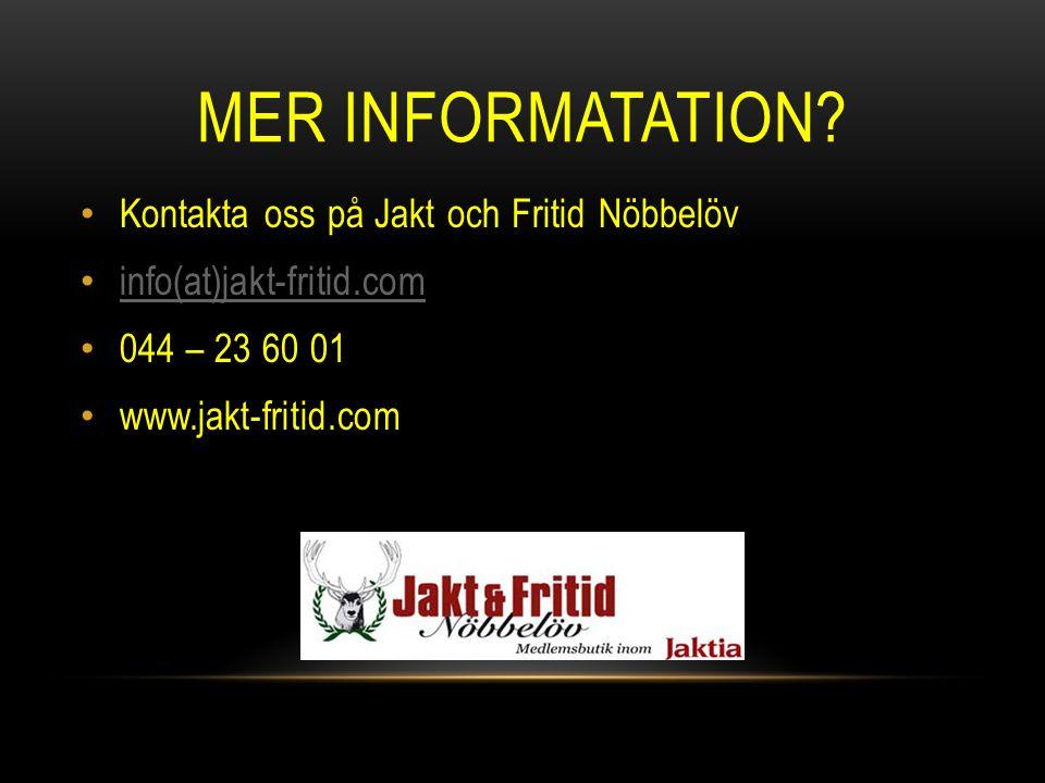 Mer informatation Kontakta oss på Jakt och Fritid Nöbbelöv