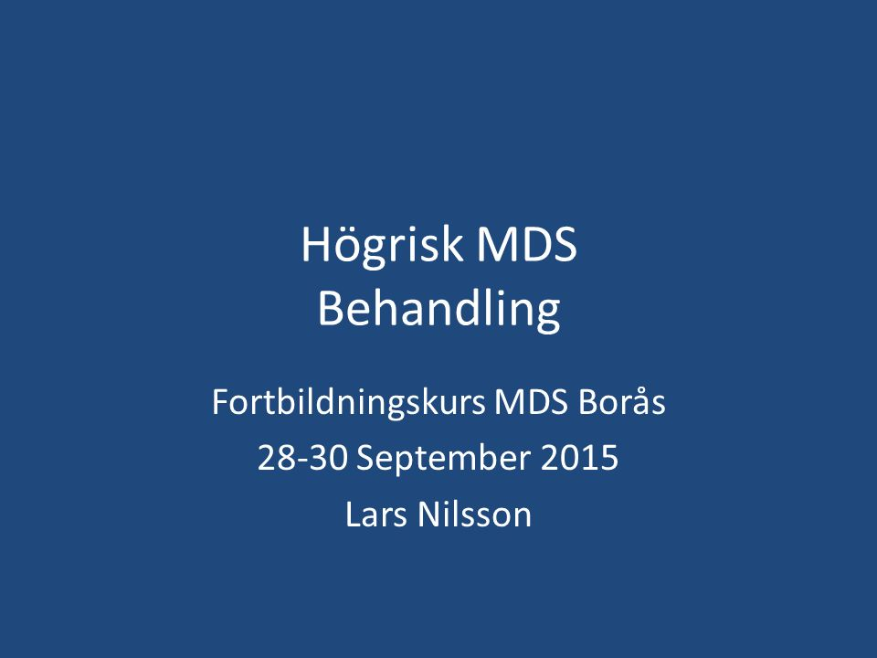 Högrisk MDS Behandling