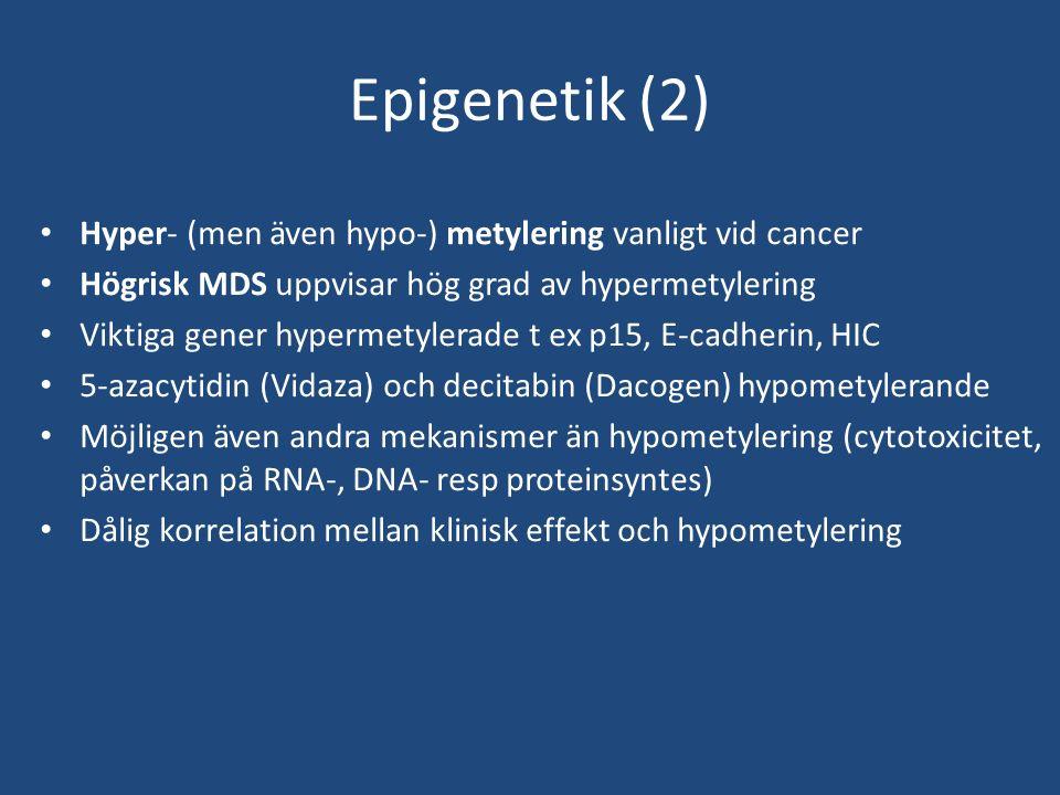 Epigenetik (2) Hyper- (men även hypo-) metylering vanligt vid cancer