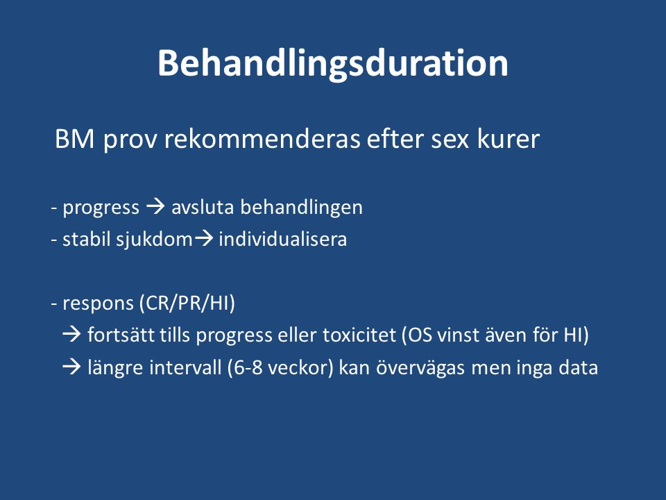 Behandlingsduration BM prov rekommenderas efter sex kurer