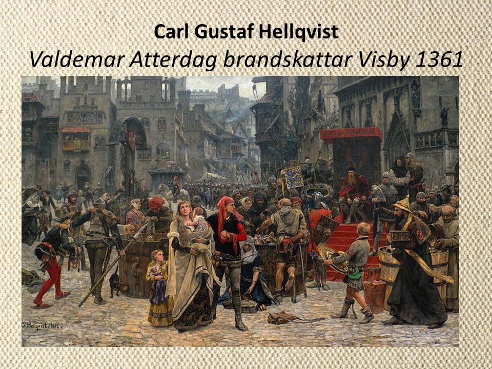 Carl Gustaf Hellqvist Valdemar Atterdag brandskattar Visby 1361