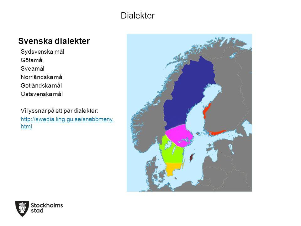 Dialekter Svenska dialekter Sydsvenska mål Götamål Sveamål