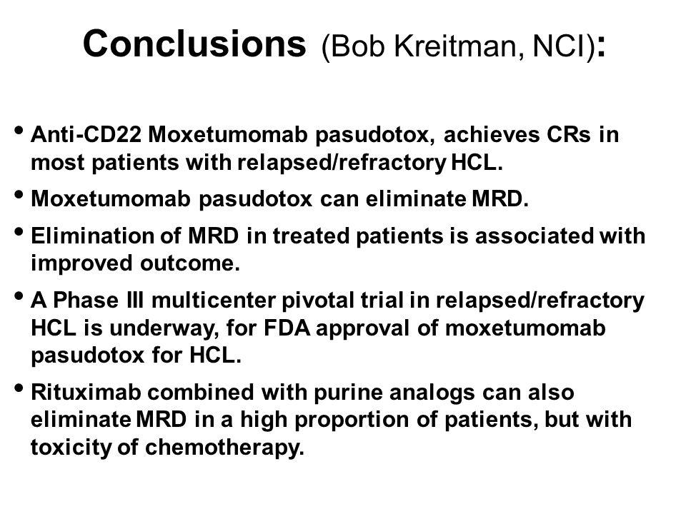 Conclusions (Bob Kreitman, NCI):
