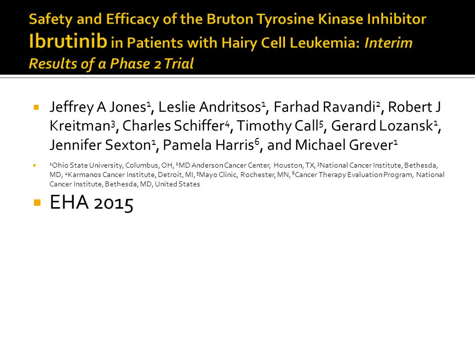 Safety and Efficacy of the Bruton Tyrosine Kinase Inhibitor Ibrutinib in Patients with Hairy Cell Leukemia: Interim Results of a Phase 2 Trial