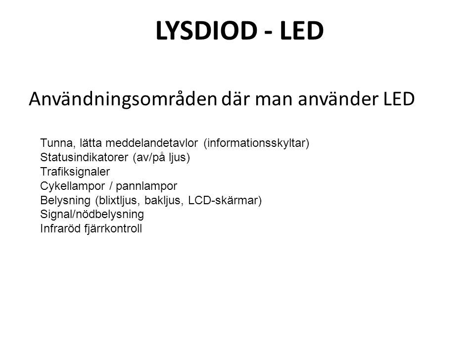 LYSDIOD - LED Användningsområden där man använder LED