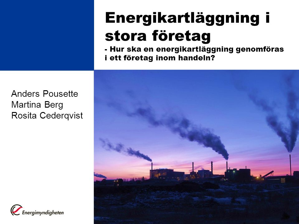 Energikartläggning i stora företag - Hur ska en energikartläggning genomföras i ett företag inom handeln